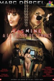 Marc Dorcel – Yasmine A La Prison De Femmes
