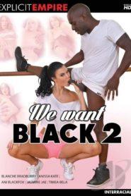 We Want Black # 2