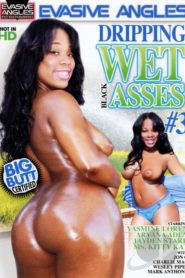 Dripping Wet Black Asses # 3