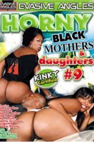 Horny Black Mothers & Daughters # 9