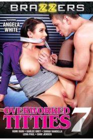 Overworked Titties # 7