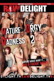 Mature Orgy Madness 2