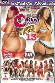 Orgy World Brown & Round # 13