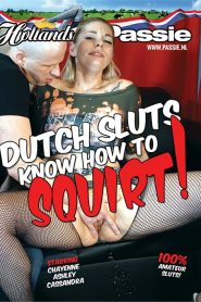 Dutch Sluts Know How To Squirt!